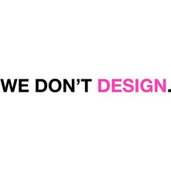 WE DON'T DESIGN