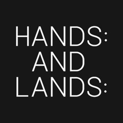 HANDS AND LANDS